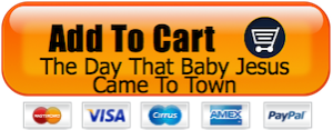 The Day That Baby Jesus Came to Town Add to Cart Button
